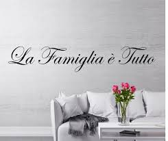 La Famiglia E Tutto Wall Decal Family Is Everything Italian Etsy Family Wall Decals Family Wall Wall Decals