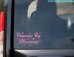 Powered By Bitchdust 6 X 3 5 Vinyl Decal Sticker Minglewood Trading