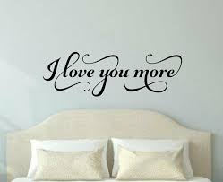 I Love You More Fancy Bedroom Vinyl Wall Decal Quote House Decor Lettering Sign For Sale Online