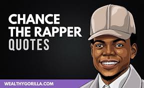 motivational chance the rapper quotes wealthy gorilla