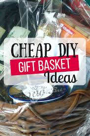 diy gift baskets the busy budgeter