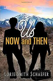 Us, Now and Then: A Novel: Schaefer, Lorie Smith: 9780463056776:  Amazon.com: Books
