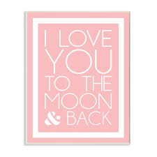 Shop The Kids Room By Stupell I Love You To The Moon And Back On Pink With White Border Wood Wall Art 13 X 19 Proudly Made In Usa Overstock 30337326