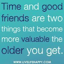 time and good friends best friend quotes inspirational quotes