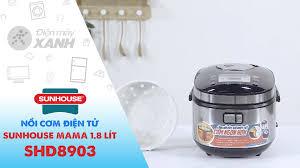 Nồi cơm điện tử Sunhouse mama 1.8 lít SHD8903 - Điện máy XANH 06/2020