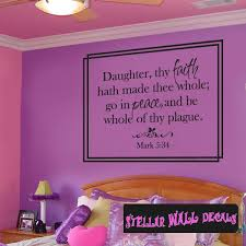 Daughter Thy Faith Hath Made Thee Whole Go In Peace And Be Whole Of Thy Plague Scriptural Christian Wall Decals Wall Quotes Wall Murals C065daughterii Swd