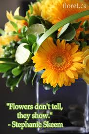 flowers don t tell they grow weddings flowers quotes