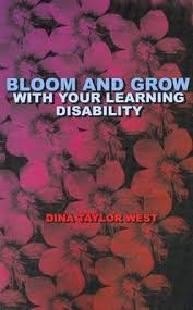 Bloom and Grow with Your Learning Disability by Dina West
