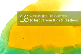 awe inspiring quotes to inspire your kids and your favorite