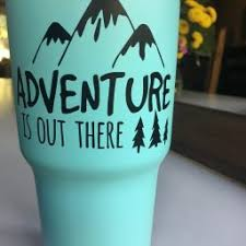 Adventure Is Out There For Yeti Tumbler Vinyl Decal Customvinyldecor Com