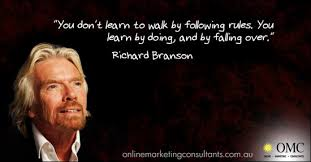 richard branson you don t learn to walk by following rules