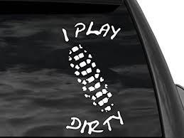 Fgd Brand I Play Dirty Motocross Window Decal Family Graphix Llc