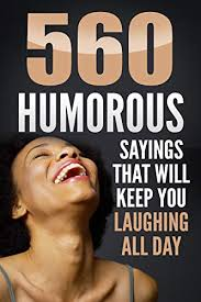 com funny quotes humorous sayings that will keep you