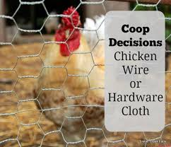 Chicken Wire And Hardware Cloth For Coops Timber Creek Farm