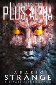 Amazon.com: Plus Alpha (The Dark East Book 2) eBook: Adario ...