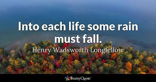 henry wadsworth longfellow into each life some rain must