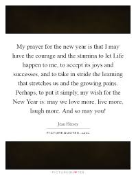 my prayer for the new year is that i have the courage and
