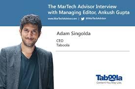 Interview with Adam Singolda – Founder & CEO, Taboola | MarTech Advisor |  MarTech Advisor