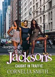 Keeping up with the Jackson's: Caught in Traffic by Cornelia Smith