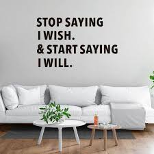 Stop Saying Quote Wall Decal Vinyl Sticker Krafmatics