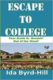 Amazon.com: Escape to College: Your Guide to Breakin' Out of the ...
