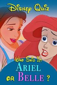 which disney princess said it ariel or belle disney quiz