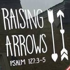 Raising Arrows Window Decal Raising Arrows Window Decals Study Quotes