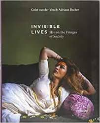 Invisible Lives: HIV on the Fringes of Society: van der Ven, Colet, Backer,  Adriaan Dr, Piot, Peter: 9789401453325: Amazon.com: Books