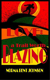 Love: A Trail Worth Blazing - Kindle edition by Norma Johnson ...