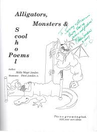 Alligators, Monsters & Cool School Poems by Sanders, Addie Meyer; Sanders,  Dave [Illustrator]: Good Paperback (1995) Signed by Author | Alplaus Books