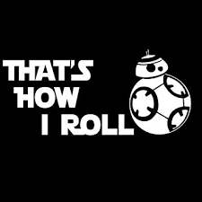 Amazon Com Keen That S How I Roll Bb 8 Decal Vinyl Sticker Cars Trucks Walls Laptop Funny White 7 25 X 3 3 In Kcd349 Automotive