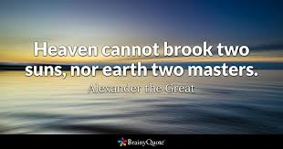 alexander the great heaven cannot brook two suns nor