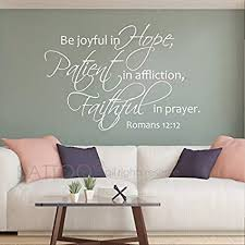 Amazon Com Battoo Be Joyful In Hope Patient In Affliction Faithful In Prayer Romans 12 12 Christian Decor Bible Verse Wall Decal Quote White 22 Wx15 H Home Kitchen
