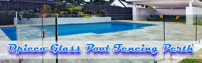 opicco glass pool fencing perth glass