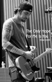 The Only Hope For Me Is You | Adam Gontier - X - Wattpad
