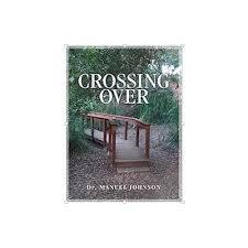 Crossing Over- by Dr. Manuel Johnson, Paperback – Mega Praise Ministry