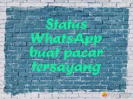 contoh status whatsapp buat pacar tersayang lucu r tis motivasi