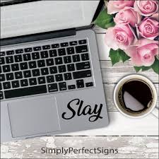 Slay Slay Decal Vinyl Decal Quote Decal Laptop Decal Slaying Car Decal Laptop Sticker Laptop Sticker Laptop Decal Iphone Decal Laptop