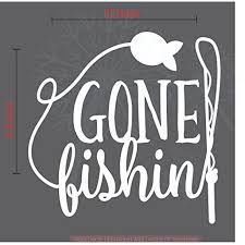 Gone Fishing Car Window Decal Sticker Vinyl Lettering Fisherman Vehicle Graphic 9x9 Inch White Glossy Walmart Com Walmart Com