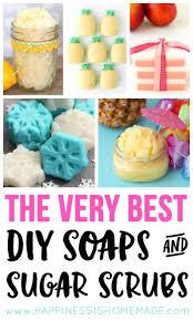 the best diy soaps sugar scrubs