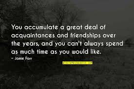 years of friendship quotes top famous quotes about years