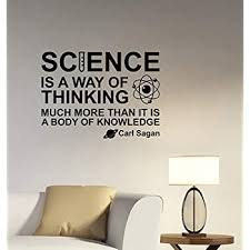 Science Is A Way Of Thinking Carl Sagan Inspirational Quote Wall Sticker Knowledge Astronomy Vinyl Decal Saying Art Decorations For Home School Classroom Office Decor Csq2 Amazon Com
