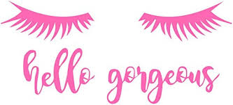 Amazon Com Richstar17 Hello Gorgeous With Eyelashes Decal Bathroom Decal Mirror Decal Wall Decal Sticker Quote Vinyl Decals Hot Pink 16 X7 3 Home Kitchen