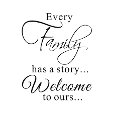 Buy Every Family Has A Story Welcome To Ours Home Mural Diy Quote Saying Vinyl Wall Sticker Decals Transfer Removable Words Lettering Uplifting Size1 11 4 X 14 1 In Cheap Price On Alibaba Com