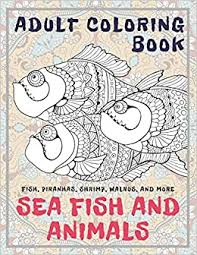 Sea Fish and Animals - Adult Coloring Book - Fish, Piranhas, Shrimp,  Walrus, and more: Amazon.co.uk: Collins, Adriana: 9798665147635: Books