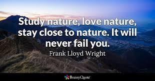 frank lloyd wright study nature love nature stay close