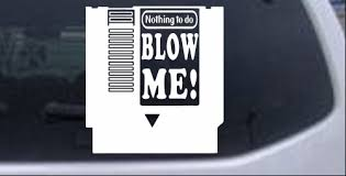 Nintendo Nes Cartridge Game Blow Me Car Or Truck Window Decal Sticker Rad Dezigns