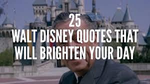 walt disney quotes that will brighten your day