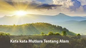 kata mutiara tentang keindahan alam dan pendaki gunung