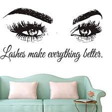 Wall Decal Beauty Salon Quote Sticker Lashes Make Everything Better Beautiful Eyes Eyelashes Lashes Extensions